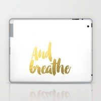 """Inspirational Quote """"And Breath"""" Hustle Quote Print Typography Print Quote Buddha Quote Buddha Yoga Laptop & iPad Skin by PrintableLifeStyle"""