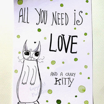 All you need is Love and a crazy Kitty Typography Art,funny cat decor,funny gift for pet lovers
