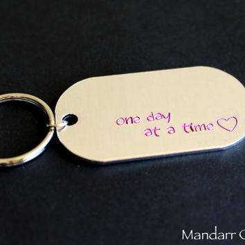 One Day At A Time, Hand Stamped Aluminum Keychai, Dog Tag, Pink Juniper Font, Recovery, Gift for Her, Hand Stamped Aluminum