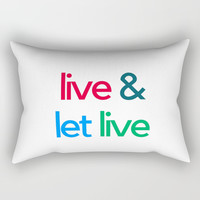 LIVE AND LET LIVE Rectangular Pillow by Love From Sophie