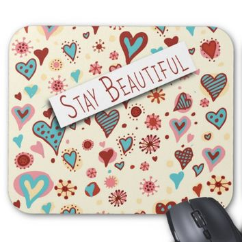 Stay Beautiful - Cute Love Hearts Mousepad