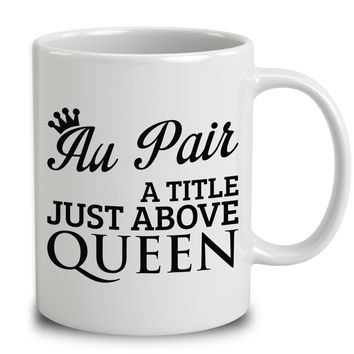 Au Pair A Title Just Above Queen
