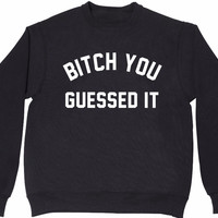 BITCH YOU GUESSED IT Women's Casual Black Gray & White Crewneck Sweatshirt