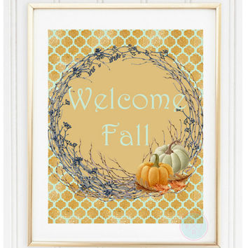 "Autumn Print, ""Welcome Fall"", 8x10, Instant Download, Fall Festival, Autumn Wall Decor, Fall Decor, Welcome Sign, Welcome Printable"