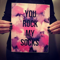 You rock my socks inspirational quote 8.5 x 11 inch art print for baby nursery, dorm room, or home decor