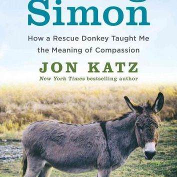 Saving Simon: How a Rescue Donkey Taught Me the Meaning of Compassion (Thorndike Press Large Print Nonfiction Series)