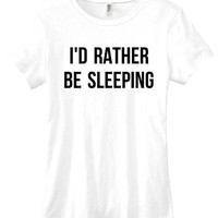 I'd rather be sleeping t-shirt womens funny tee ladies girls instagram tumblr gift slogan tee