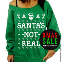 Santa's Not Real - Ugly Christmas Sweater - Green Slouchy Oversized Sweatshirt