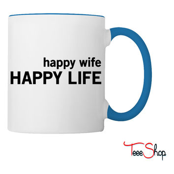 Happy Wife. Happy Life Coffee & Tea Mug