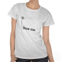 Blow me vintage dandelion t-shirt from Zazzle.com