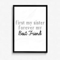 Sister Print, Sister Poster,  Sister Best Friend Print, Sister Gift, Gift for Sister, Sister Wall Art, Gift for Her, Wall Art Quote
