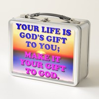 Your Life Is God's Gift To You. Metal Lunch Box