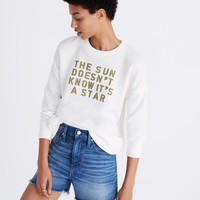 The Sun Doesn't Know It's A Star Sweatshirt