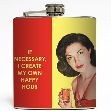 I Create My Own Happy Hour - Funny Flask