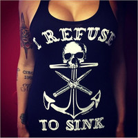 """""""I Refuse to Sink"""" Women's Tank Top Anchor and Skull"""