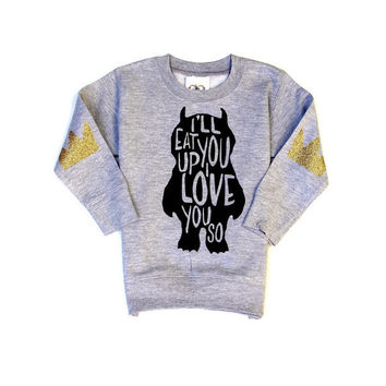 I'll Eat You Up I Love You So Toddler Crown Elbow Patch Sweatshirt Jumper - Where the Wild Things Are