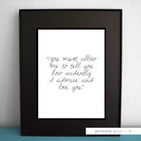 Quote Print, Printable art wall decor, Inspirational quotes poster - Jane Austen, You must allow me to tell you how ardently...