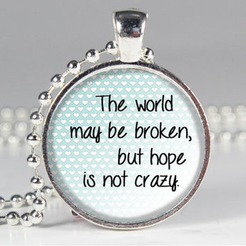 Hope is not Crazy Quote - Book Quote Charm - The Fault in Our Stars - John Green - Book Quote Charm Necklace
