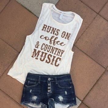 """Runs on Coffee & Country Music"" Women's Muscle Tank or Tee"