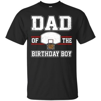 Dad Of The Birthday Boy Basketball T-Shirt