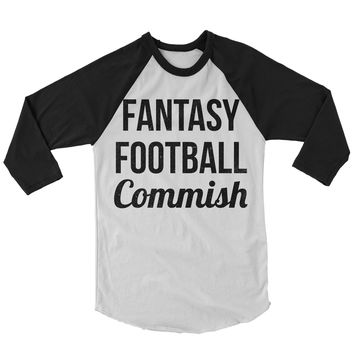 Fantasy Football Commish Baseball Shirt
