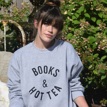 Books and Hot Tea Sweatshirt Funny Tumblr Jumper oversized Pullover