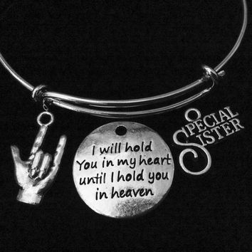 Special Sister I will Hold you in my Heart Adjustable Bracelet Expandable Charm Bangle Memorial Gift Inspirational Meaningful