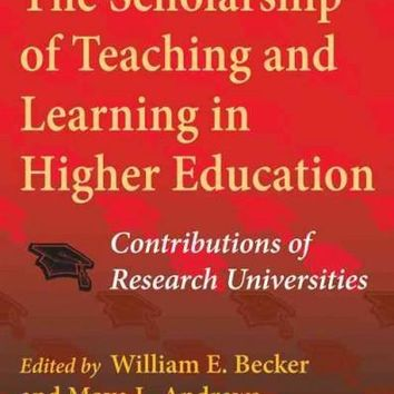 The Scholarship of Teaching and Learning in Higher Education: Contributions of Research