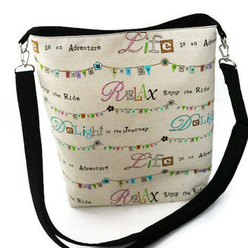 Inspirational message fabric crossbody purse, shoulder sling bag with magnetic snaps closure and a zippered pocket. Women gift idea.