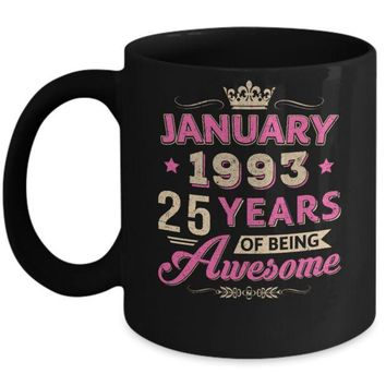 DCKIJ3 January 1993 25Th Birthday Gift Being Awesome Mug