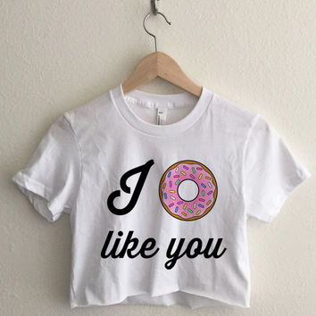 I Donut Like You Crop Top