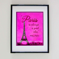 Paris Art Print Custom Artwork Eiffel Tower Decor - Paris Is Always A Good Idea Audrey Hepburn Quote Prints - College Dorm Room Decor