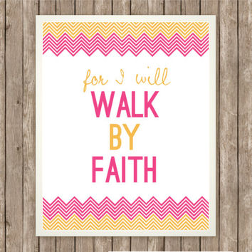 Walk By Faith Scripture Art, Scripture Printable, Instant Download, Praise and Worship, Bible Verse, Neon Chevron, Pink and Orange