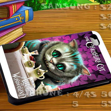 Cheshire Cat Alice in Wonderland For iphone 4 iphone 5 samsung galaxy s4 / s3 / s2 Case Or Cover Phone.