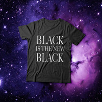 Black is the new black Tshirt womens gifts womens girls tumblr funny slogan fashion hipster teens teenager girl gift sassy grunge blogger