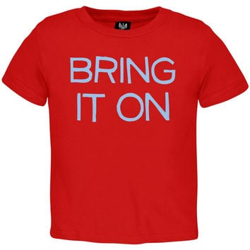 Bring It On Toddler T-Shirt