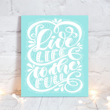 WALL ART QUOTE - Live Life to the Full - Office Quotes - Inspirational Quote - Motivational Quote -Typography Decor - Single Canvas or Print