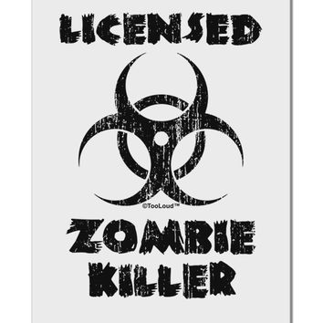 "Licensed Zombie Killer - Biohazard Aluminum 8 x 12"" Sign by TooLoud"