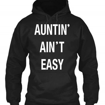 Auntin ain't easy Women's funny quote for nieces and nephews adult hoodie