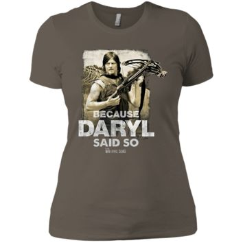 The Walking Dead Because Daryl Said So Adult T-shirt NL3900 Next Level Ladies' Boyfriend T-Shirt