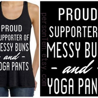 Proud Supporter of Messy Buns & Yoga Pants Shirt