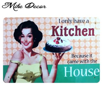 I only have a Kitchen Bar Decor Vintage Metal Sign Art Retro Tin