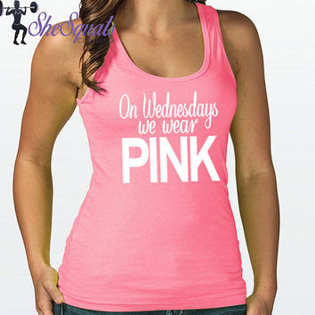 "1 ""On Wednesdays We Wear Pink"" mean girls Gym Tank. Running Tank, Gym top, Running Shirt, Workout Shirt, workout clothes. Mean Girls Shirt."