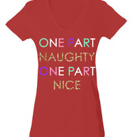 one part naughty one part nice Fashion Tee - T-shirt - V-neck Shirt - Womens v-neck fashion tee - cute womens top - fashion top - style tee