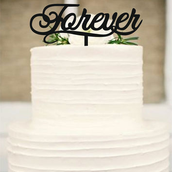 Forever Wedding Cake Toppers -  natural wood  or acrylic cake toppers - rustic wedding cake toppers - Monogram love cake toppers, cake decor