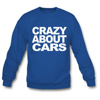 Crazy about motor cars sweatshirt