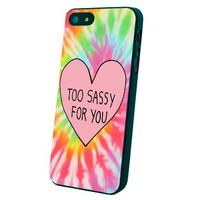Too Sassy for You Custom Case for Iphone 5/5s