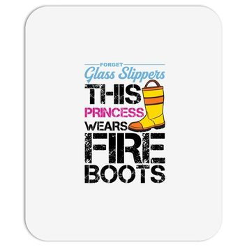 Forget Glass Slippers This Princess Wears Fire Boots Mousepad