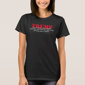 God told me Trump was a Wanker T-Shirt