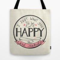 I just want you to be Happy and Naked | Art Print | Hand Lettered Design | Naughty Anniversary Gift Tote Bag by ValPullam | Society6
